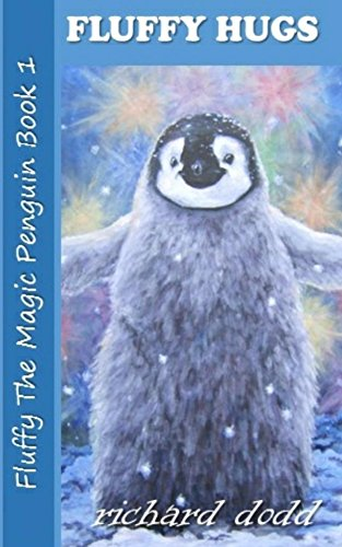 Fluffy Hugs: Fluffy The Magic Penguin Book 1