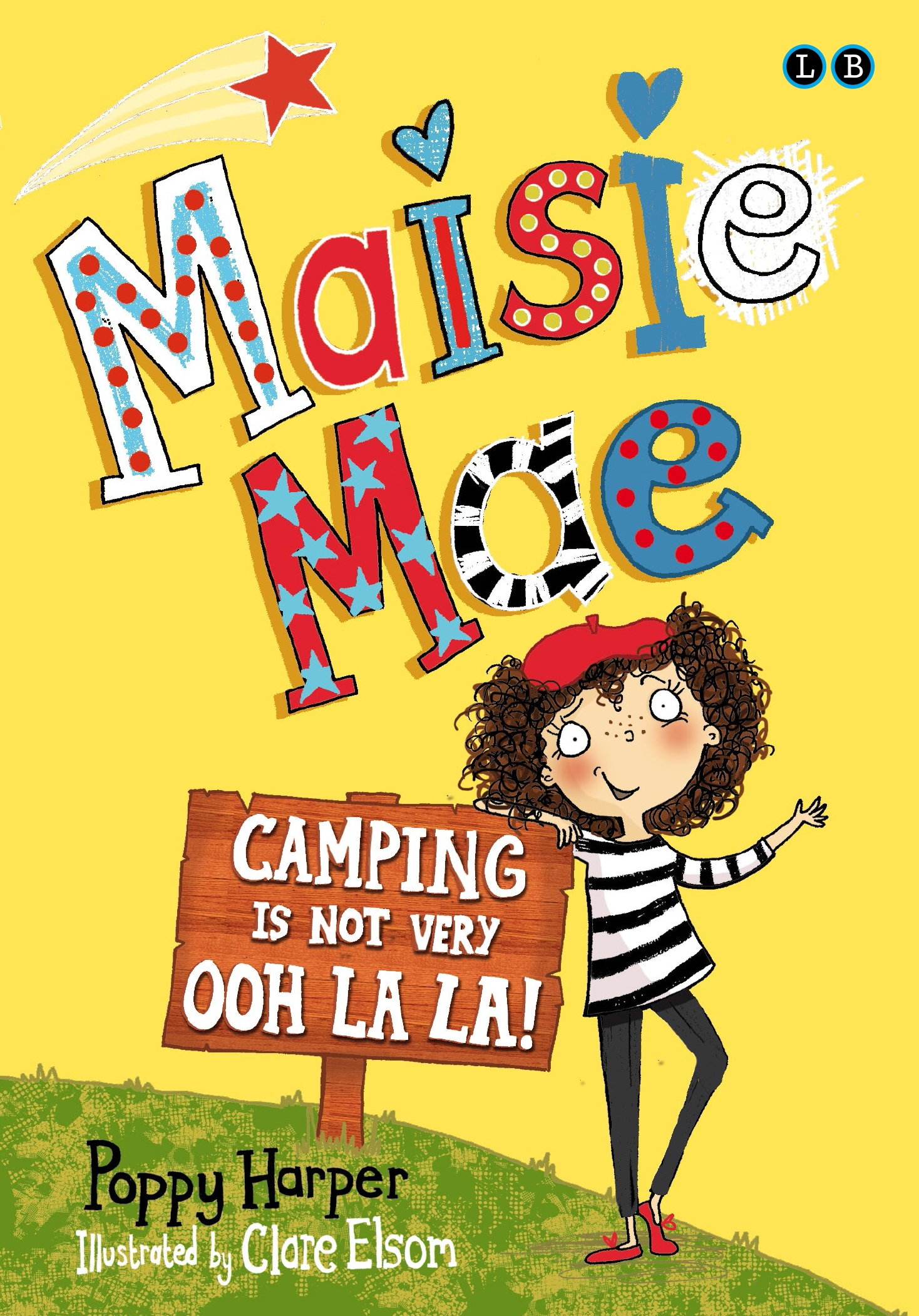 Maisie Mae: Camping is Not Very Ooh La La!