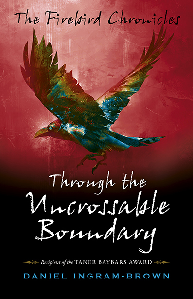 The Firebird Chronicles: Through the Uncrossable Boundary