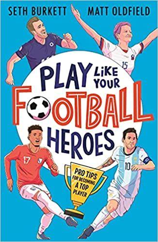 Play Like Your Football Heroes