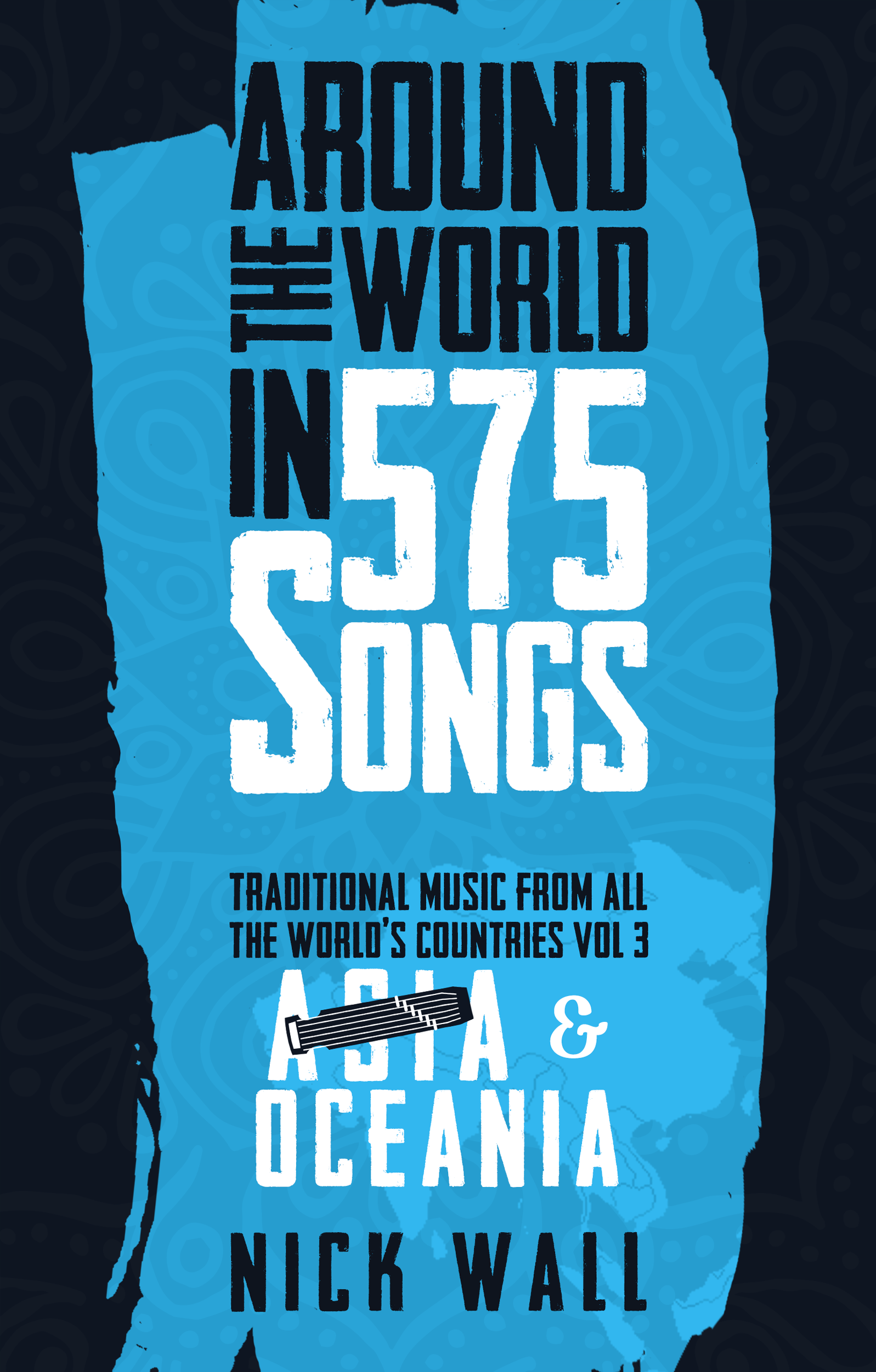 Around the World in 575 Songs : Traditional music from all the world's countries  Volume 3 - Asia & Oceania