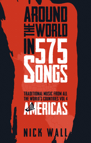 Around the World in 575 Songs : Traditional music from all the world's countries  Volume 4 - Americas