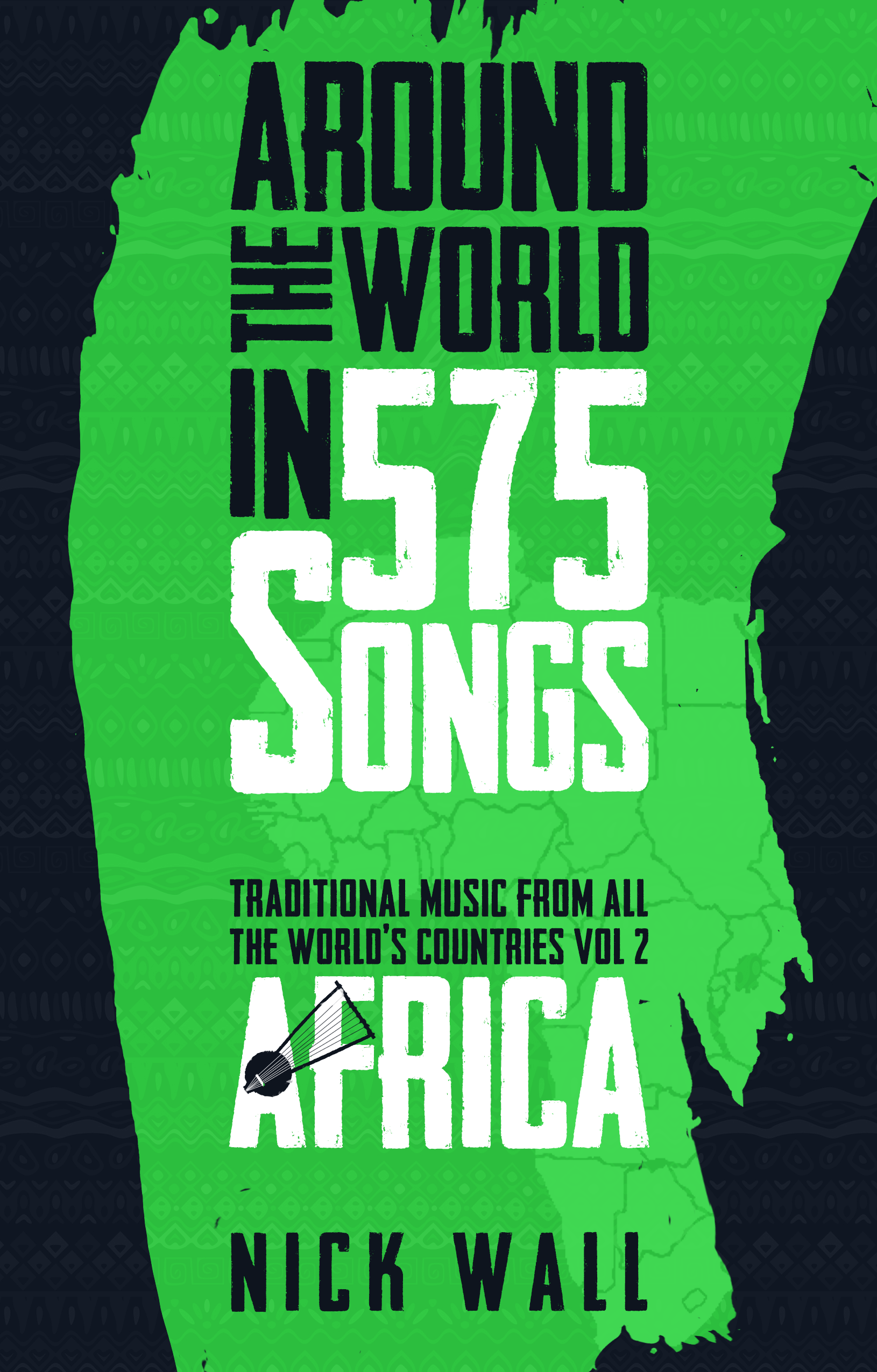 Around the World in 575 Songs : Traditional music from all the world's countries  Volume 2 - Africa