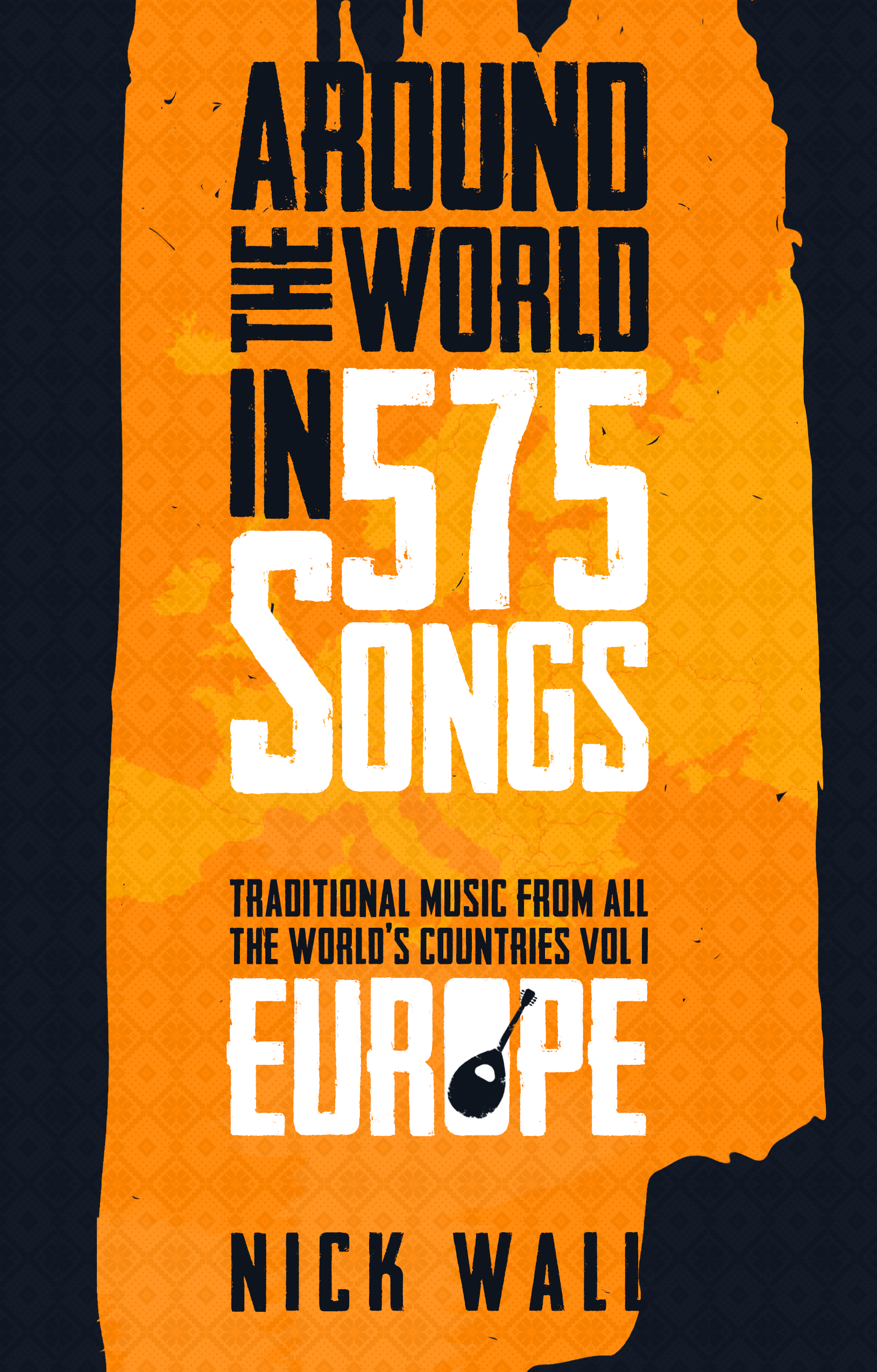 Around the World in 575 Songs : Traditional music from all the world's countries  Volume 1 - Europe