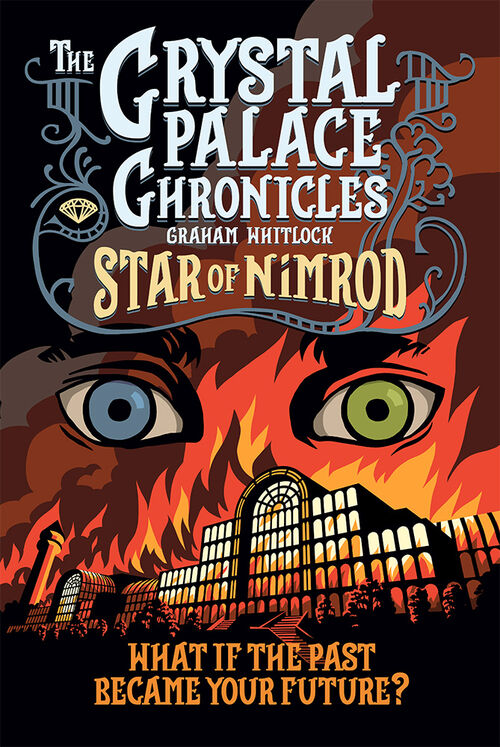 The Crystal Palace Chronicles Book 1: Star of Nimrod