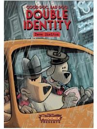 Good Dog, Bad Dog: Double Identity
