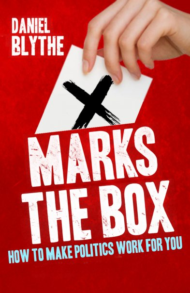 X Marks the Box: How to Make Politics Work for You
