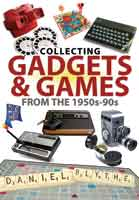 Collecting Gadgets and Games from the 1950s to the 1990s