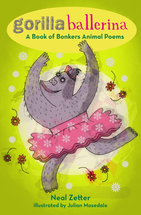 Gorilla Ballerina (A Book of Bonkers Animal Poems)