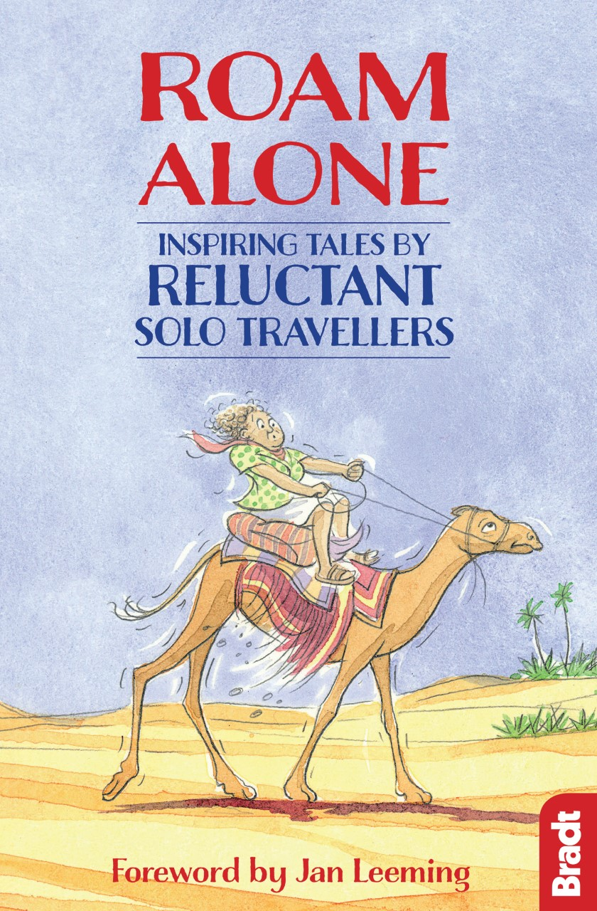 Roam Alone: Inspiring Tales from Reluctant Travellers
