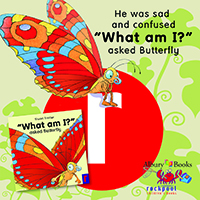 """What am I?"" asked Butterfly"