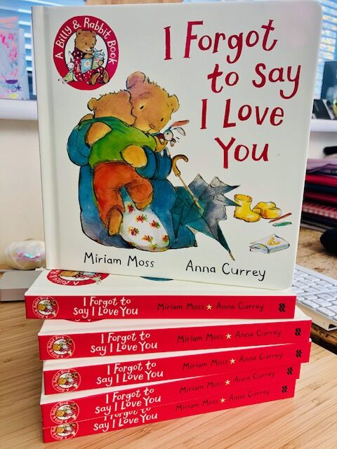 I Forgot To Say I Love You (Macmillan) Illustrated by Anna Currey