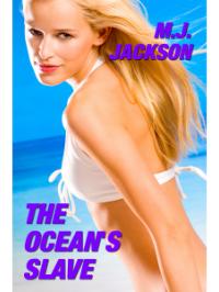 The Ocean's Slave
