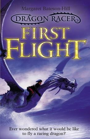 First Flight: Book 1 Dragon Racer series