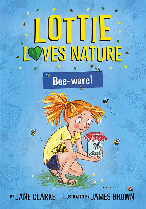 Lottie Loves Nature: Bee-ware!