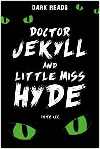 Doctor Jekyll and Little Miss Hyde (Dark Reads)