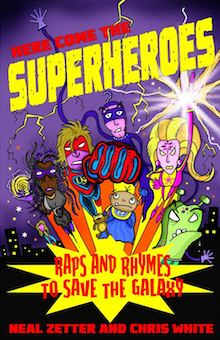 Here Come the Superheroes (Raps and Rhymes to Save the Galaxy)
